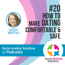 "Social Anxiety Solutions Podcast logo featuring Cathy Vartuli's photo and the text ""#20, How To Make Dating Comfortable and Safe"""